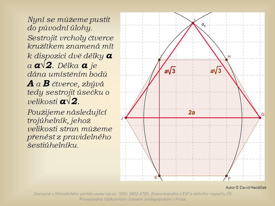 Nyní se můžeme pustit do původní úlohy. Sestrojit vrcholy čtverce kružítkem znamená mít k dispozici dvě délky a a a√2. Délka a je dána umístěním bodů