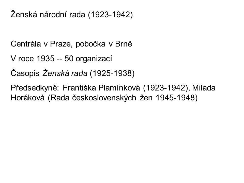 Ženská národní rada (1923-1942) Centrála v Praze, pobočka v Brně V roce 1935 -- 50 organizací Časopis Ženská rada (1925-1938) Předsedkyně: Františka P