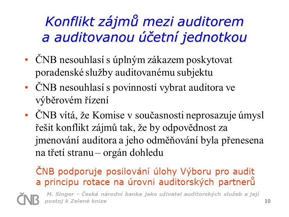 M. Singer – Česká národní banka jako uživatel auditorských služeb a její postoj k Zelené knize 10 Konflikt zájmů mezi auditorem a auditovanou účetní j