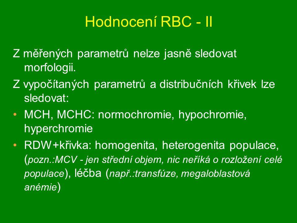 Hodnocení RBC - II Z měřených parametrů nelze jasně sledovat morfologii. Z vypočítaných parametrů a distribučních křivek lze sledovat: MCH, MCHC: norm
