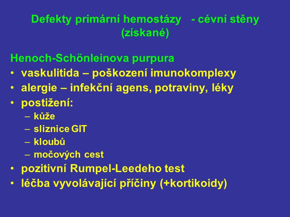 Defekty primární hemostázy - cévní stěny (získané) Henoch-Schönleinova purpura vaskulitida – poškození imunokomplexy alergie – infekční agens, potravi