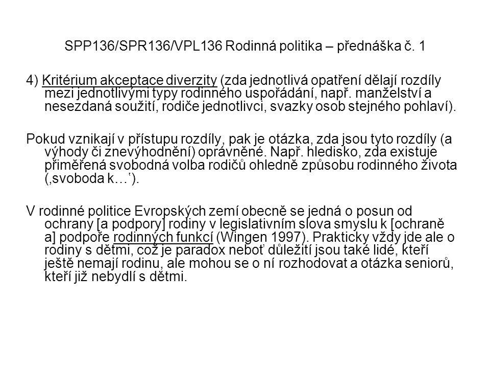 SPP136/SPR136/VPL136 Rodinná politika – přednáška č. 1 4) Kritérium akceptace diverzity (zda jednotlivá opatření dělají rozdíly mezi jednotlivými typy
