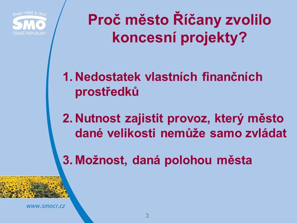 3 Proč město Říčany zvolilo koncesní projekty.