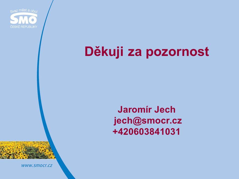 Děkuji za pozornost Jaromír Jech jech@smocr.cz +420603841031