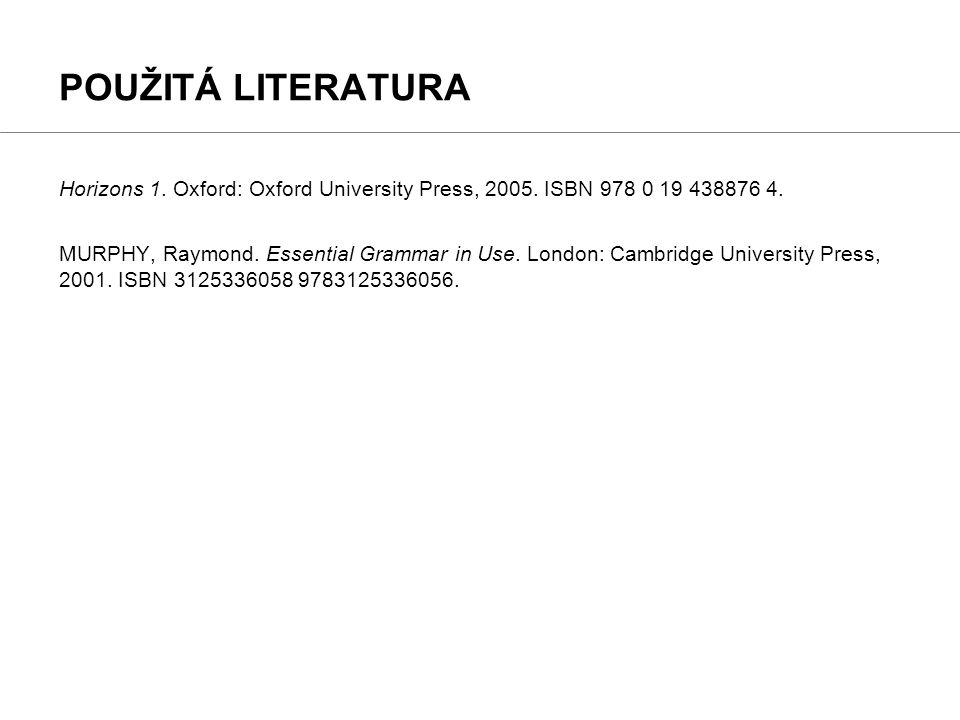 Horizons 1. Oxford: Oxford University Press, 2005. ISBN 978 0 19 438876 4. MURPHY, Raymond. Essential Grammar in Use. London: Cambridge University Pre