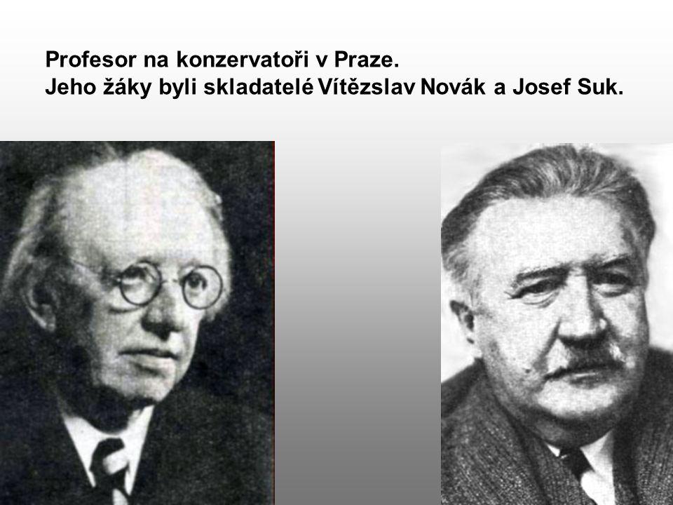 Profesor na konzervatoři v Praze. Jeho žáky byli skladatelé Vítězslav Novák a Josef Suk.