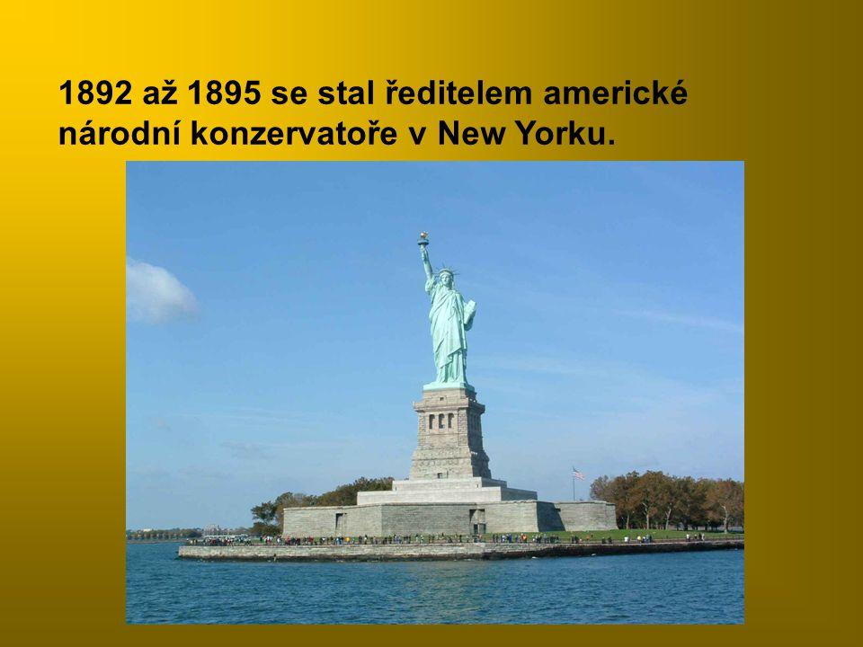 1892 až 1895 se stal ředitelem americké národní konzervatoře v New Yorku.