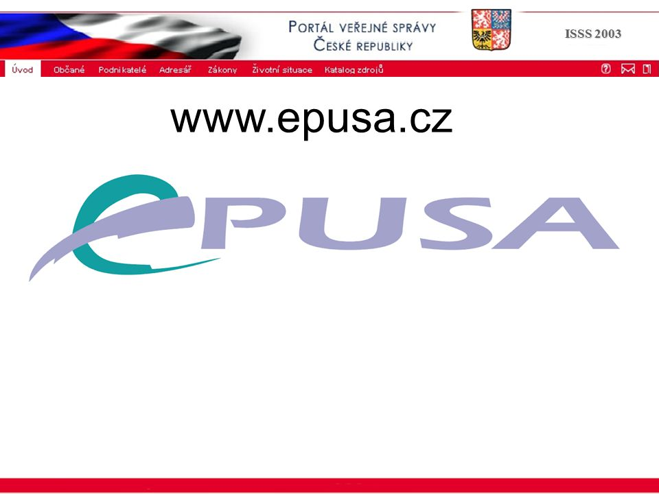 Portál veřejné správy © 2002 IBM Corporation ISSS 2003 www.epusa.cz