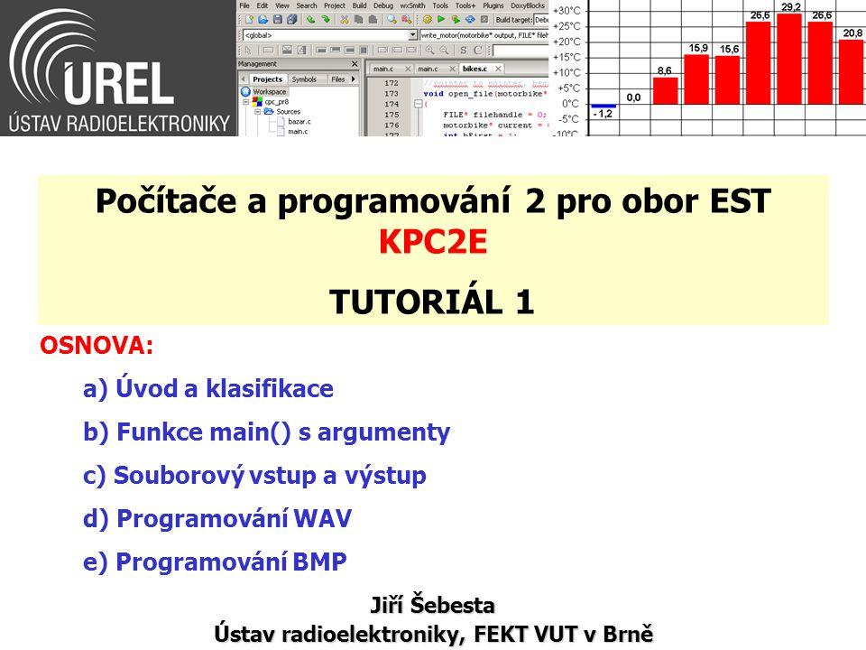 Souborový vstup a výstup (11/13) Příklad: Kopírování textového souboru in.txt do out.txt po řádcích #define LEN_OF_ROW 10 int main() { FILE *frptr, *fwptr; char txt[LEN_OF_ROW]; frptr = fopen( in.txt , r ); fwptr = fopen( out.txt , w ); while(fgets(txt, LEN_OF_ROW, frptr) != NULL) fputs(txt, fwptr); fclose(frptr); fclose(fwptr); return 0; } Příklad: KPC2E_Ex91.c