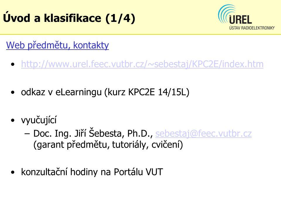 Web předmětu, kontakty http://www.urel.feec.vutbr.cz/~sebestaj/KPC2E/index.htm odkaz v eLearningu (kurz KPC2E 14/15L) vyučující –Doc. Ing. Jiří Šebest