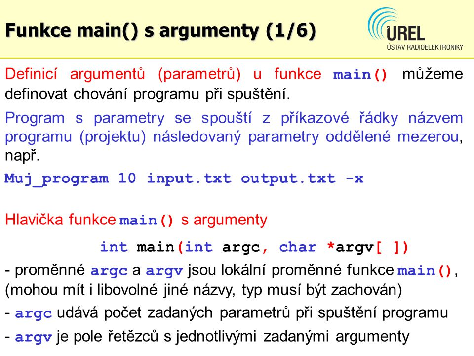 Programování WAV (3/8) int main(int argc, char *argv[]) { double ph, deltaph, tdur, ampl, freq; int numsa, srate; unsigned char sig; FILE *ptrf; if(argc == 5) { srate = 8000; // fixed sample rate 8 kHz freq = atof(argv[1]); // tone freq - 1.
