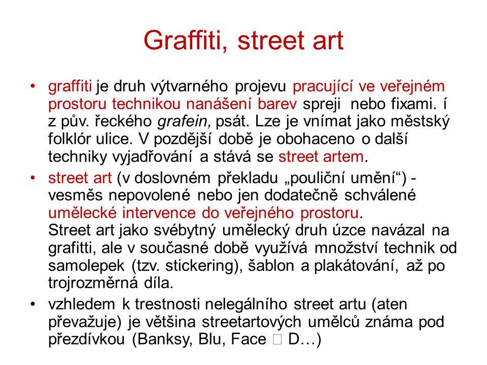 Graffiti, street art graffiti je druh výtvarného projevu pracující ve veřejném prostoru technikou nanášení barev spreji nebo fixami. í z pův. řeckého