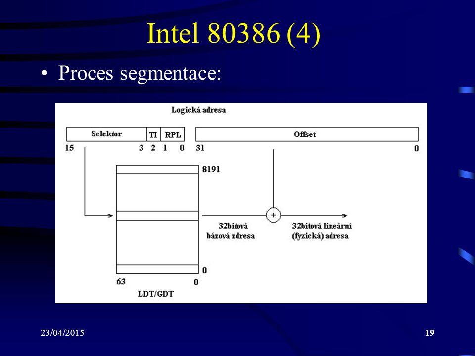 23/04/201519 Intel 80386 (4) Proces segmentace: