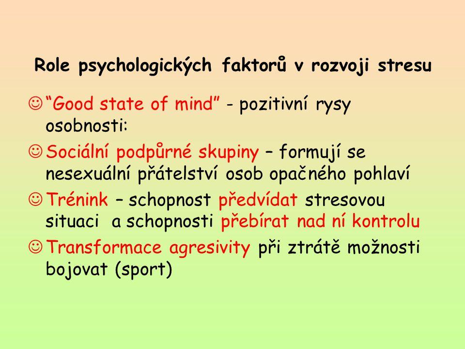 """Role psychologických faktorů v rozvoji stresu """"Good state of mind"""" - pozitivní rysy osobnosti: Sociální podpůrné skupiny – formují se nesexuální přáte"""