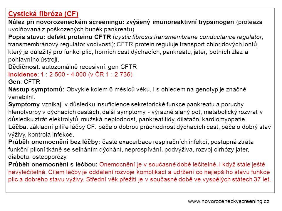 Cystická fibróza (CF) Nález při novorozeneckém screeningu: zvýšený imunoreaktivní trypsinogen (proteaza uvolňovaná z poškozených buněk pankreatu) Popi