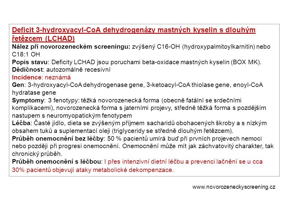 Deficit 3-hydroxyacyl-CoA dehydrogenázy mastných kyselin s dlouhým řetězcem (LCHAD) Nález při novorozeneckém screeningu: zvýšený C16-OH (hydroxypalmit