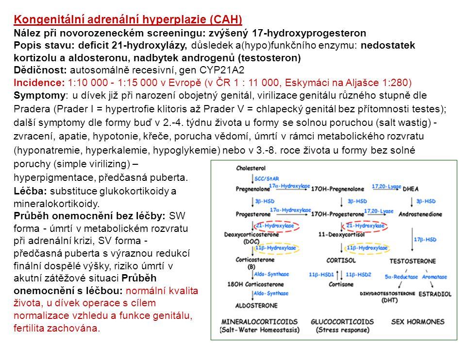 Cystická fibróza (CF) Nález při novorozeneckém screeningu: zvýšený imunoreaktivní trypsinogen (proteaza uvolňovaná z poškozených buněk pankreatu) Popis stavu: defekt proteinu CFTR (cystic fibrosis transmembrane conductance regulator, transmembránový regulátor vodivosti); CFTR protein reguluje transport chloridových iontů, který je důležitý pro funkci plic, horních cest dýchacích, pankreatu, jater, potních žlaz a pohlavního ústrojí.