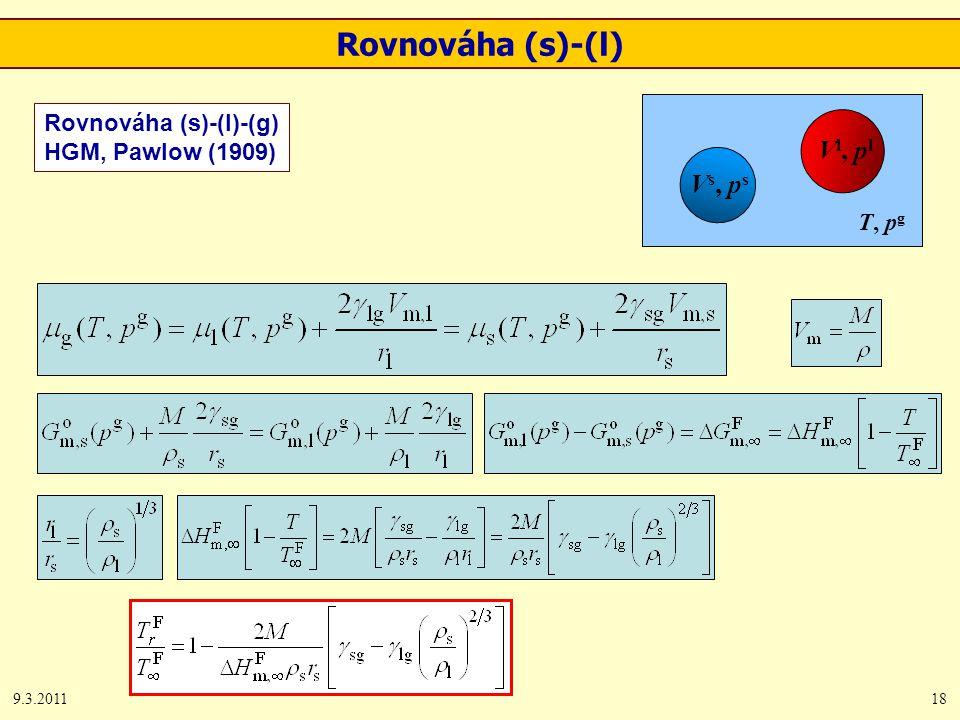 9.3.201118 Vs, psVs, ps V l, p l T, p g Rovnováha (s)-(l)-(g) HGM, Pawlow (1909) Rovnováha (s)-(l)