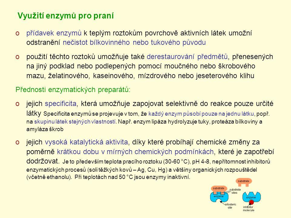 Využití enzymů pro praní opřídavek enzymů k teplým roztokům povrchově aktivních látek umožní odstranění nečistot bílkovinného nebo tukového původu opo
