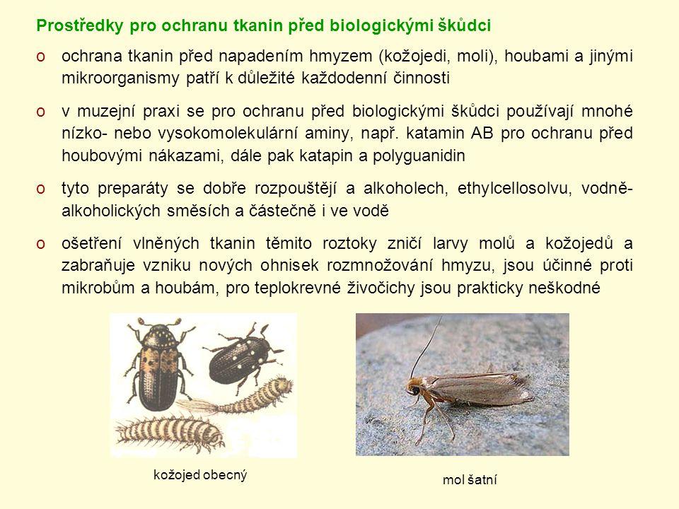 Prostředky pro ochranu tkanin před biologickými škůdci oochrana tkanin před napadením hmyzem (kožojedi, moli), houbami a jinými mikroorganismy patří k