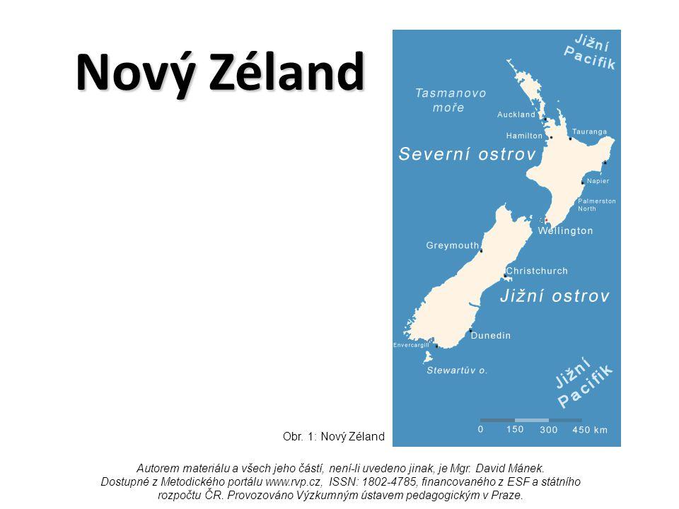 Nový Zéland Obr. 1: Nový Zéland Autorem materiálu a všech jeho částí, není-li uvedeno jinak, je Mgr. David Mánek. Dostupné z Metodického portálu www.r