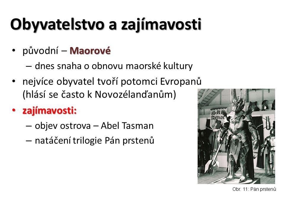 Obyvatelstvo a zajímavosti Maorové původní – Maorové – dnes snaha o obnovu maorské kultury nejvíce obyvatel tvoří potomci Evropanů (hlásí se často k N