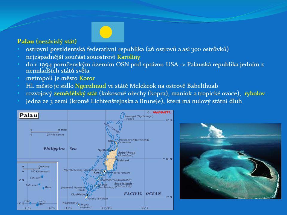 Palau (nezávislý stát) ostrovní prezidentská federativní republika (26 ostrovů a asi 300 ostrůvků) nejzápadnější součást souostroví Karolíny do r.