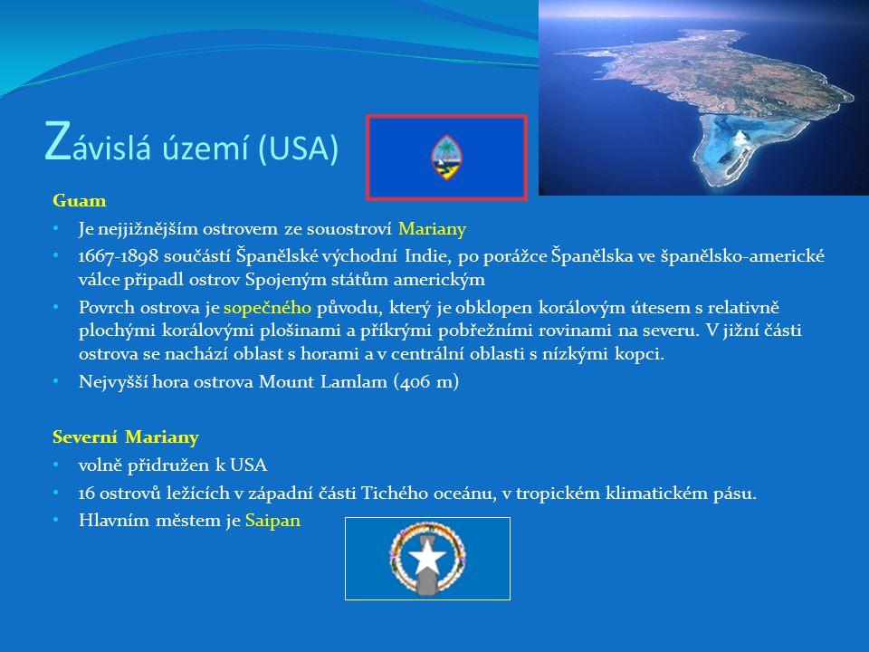 Z ávislá území (USA) Guam Je nejjižnějším ostrovem ze souostroví Mariany 1667-1898 součástí Španělské východní Indie, po porážce Španělska ve španělsko-americké válce připadl ostrov Spojeným státům americkým Povrch ostrova je sopečného původu, který je obklopen korálovým útesem s relativně plochými korálovými plošinami a příkrými pobřežními rovinami na severu.
