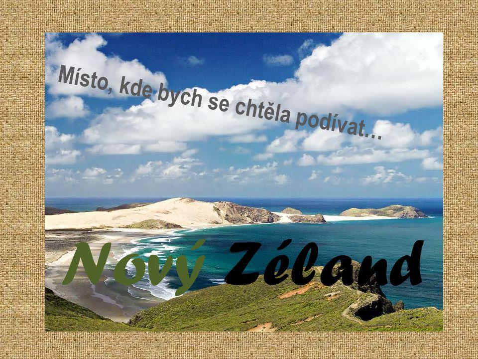 poloha Severní ostrov Jižní ostrov Wellingt on 2000k m Rozloha činí asi 268 680 km²