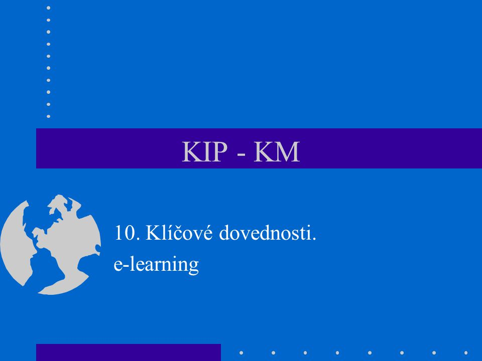 KIP - KM 10. Klíčové dovednosti. e-learning