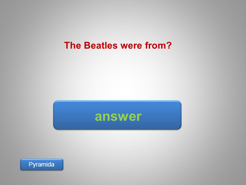 answer Pyramida The Beatles were from?
