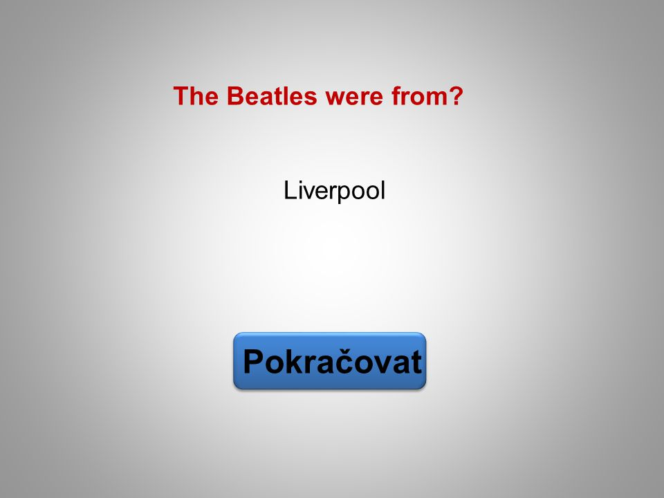 Liverpool Pokračovat The Beatles were from?