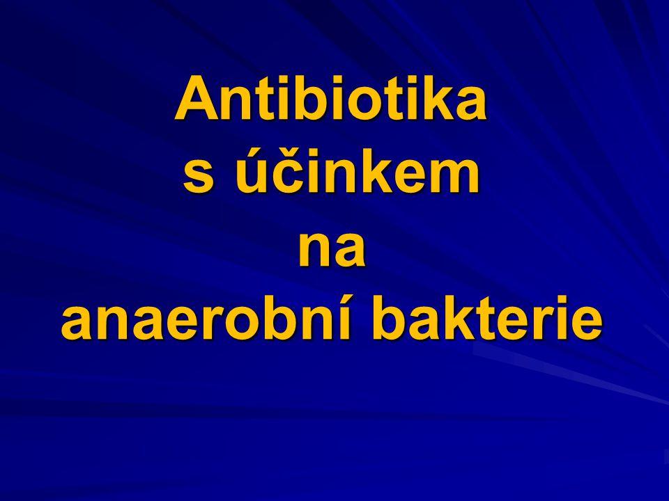 Peniciliny –Základní (přirozené): benzylpenicilin (penicilin G) –Kombinované s inhibitory bakteriálních beta-laktamáz ampicilin/sulbactamamoxicilin/kys.klavulanovápiperacilin/tazobactam