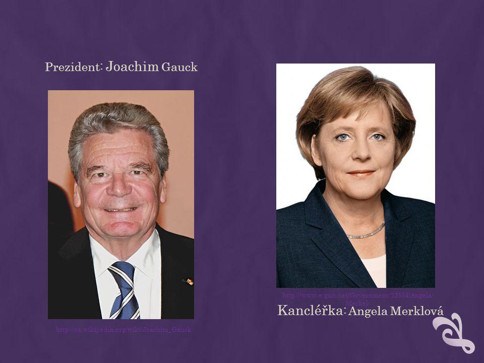 Kancléřka : Angela Merklová Prezident: Joachim Gauck http://cs.wikipedia.org/wiki/Joachim_Gauck http://www.e-gun.net/Government/23554/Angela- Merkel/