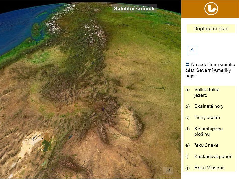 Satelitní snímek  Na satelitním snímku části Severní Ameriky najdi: a)Velké Solné jezero b)Skalnaté hory c)Tichý oceán d)Kolumbijskou plošinu e)řeku