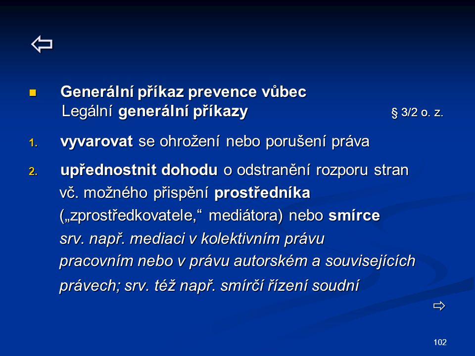 102  Generální příkaz prevence vůbec Generální příkaz prevence vůbec Legální generální příkazy § 3/2 o.