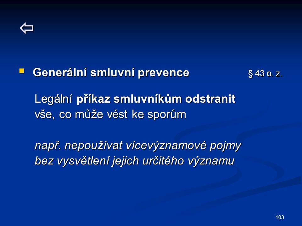 103   Generální smluvní prevence § 43 o. z.