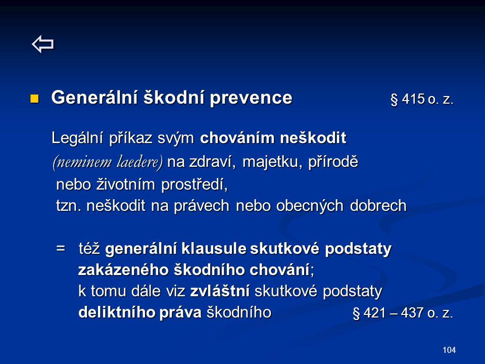 104  Generální škodní prevence § 415 o.z. Generální škodní prevence § 415 o.
