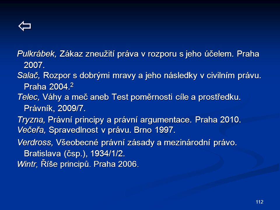112  Pulkrábek, Zákaz zneužití práva v rozporu s jeho účelem.