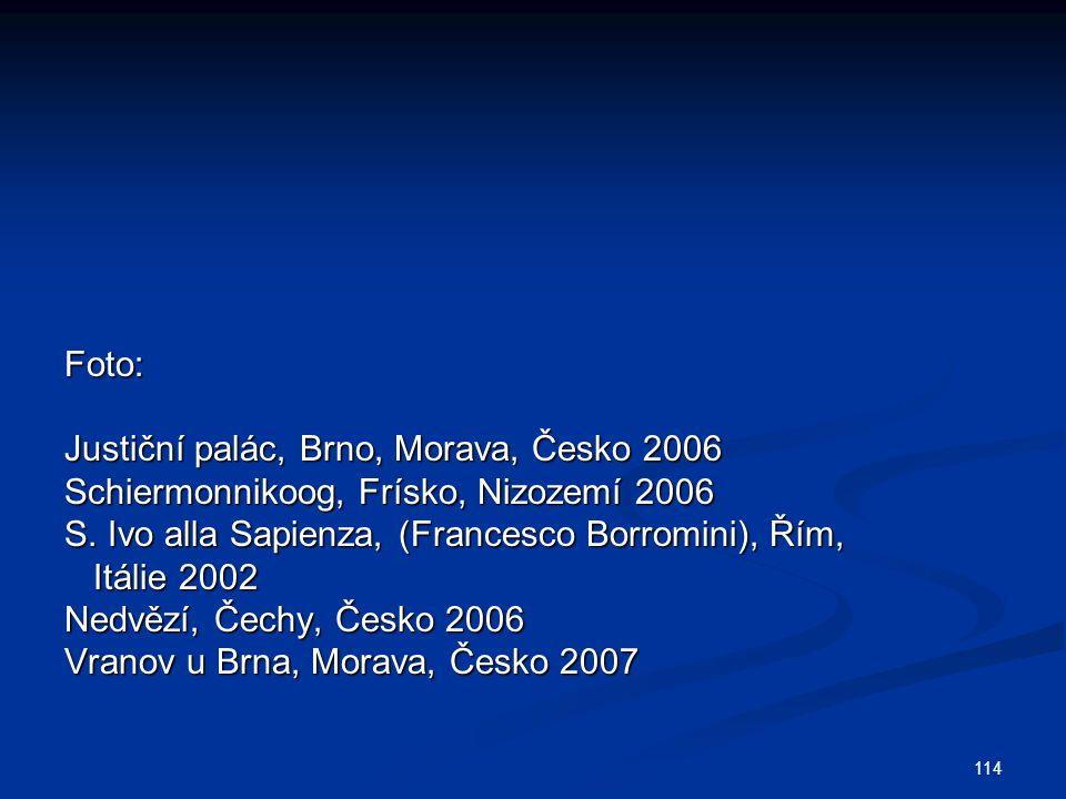114 Foto: Justiční palác, Brno, Morava, Česko 2006 Schiermonnikoog, Frísko, Nizozemí 2006 S.