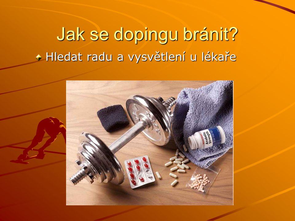 Jak se dopingu bránit Hledat radu a vysvětlení u lékaře