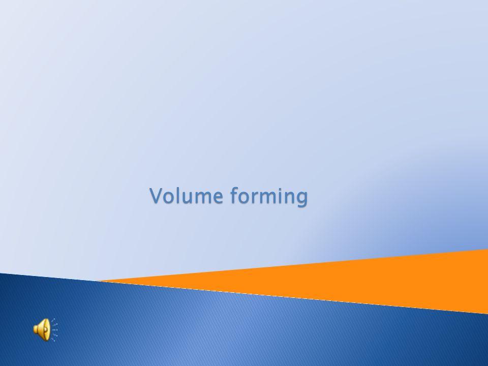 Volume forming
