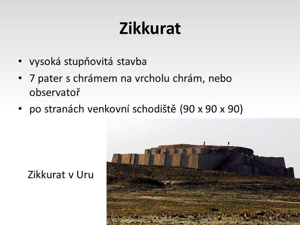 Zikkurat vysoká stupňovitá stavba 7 pater s chrámem na vrcholu chrám, nebo observatoř po stranách venkovní schodiště (90 x 90 x 90) Zikkurat v Uru