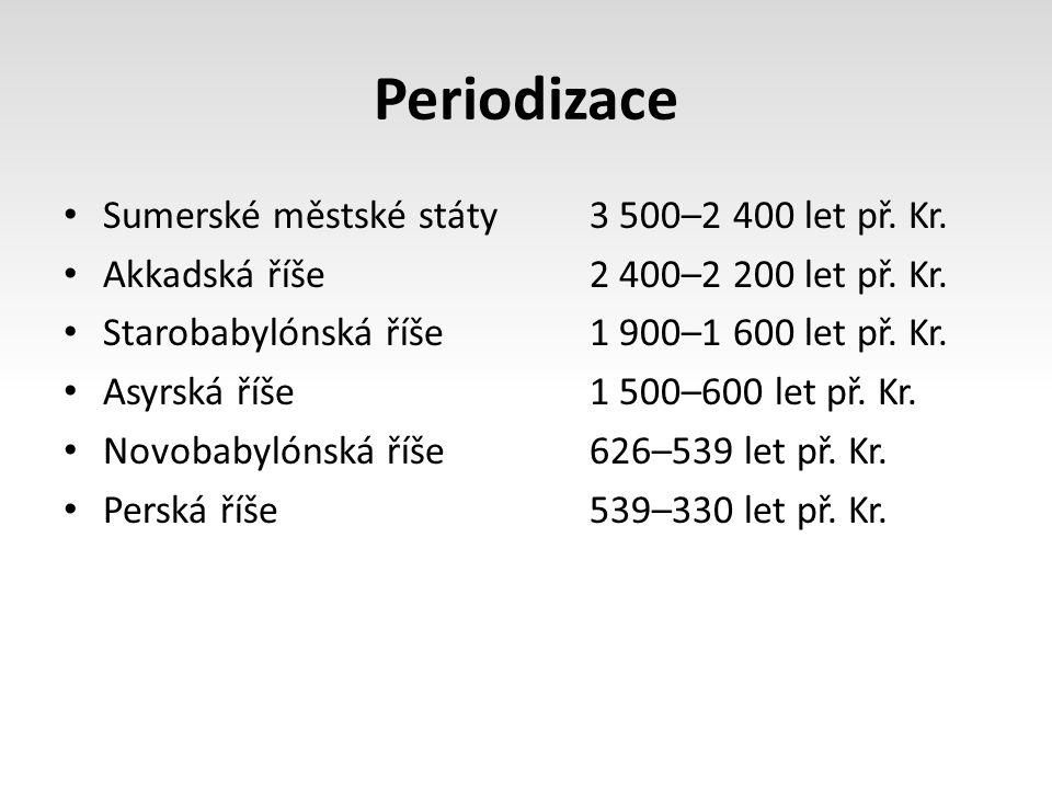 Periodizace Sumerské městské státy 3 500–2 400 let př.