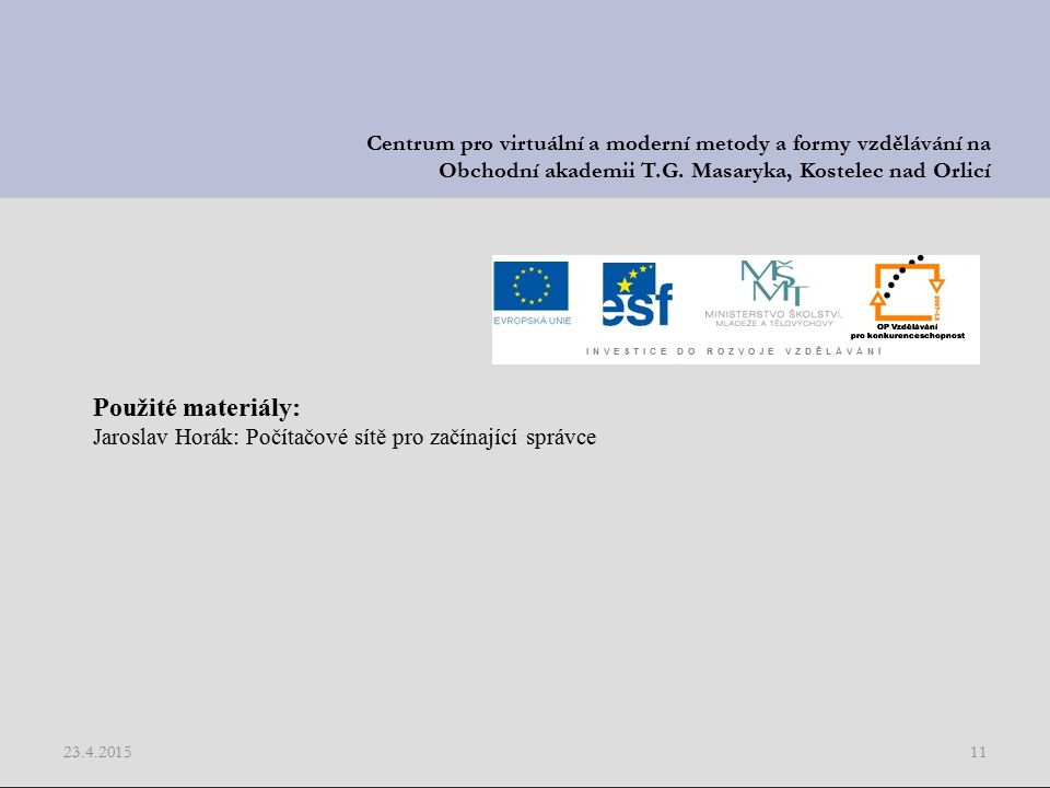 23.4.201511 Centrum pro virtuální a moderní metody a formy vzdělávání na Obchodní akademii T.G.
