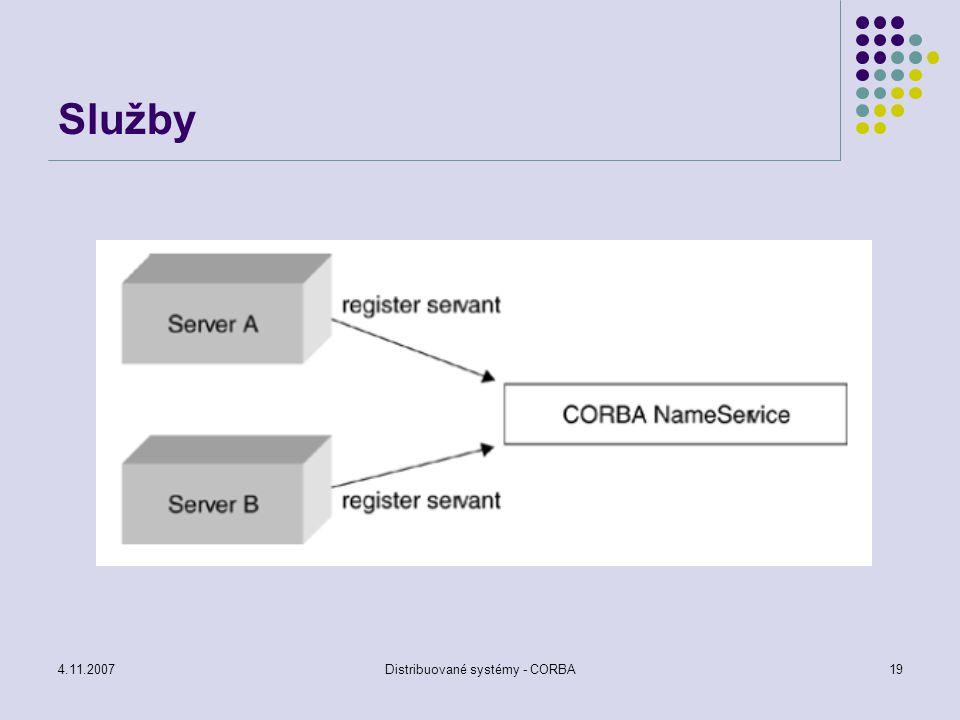 4.11.2007Distribuované systémy - CORBA20 Typy služeb collection service – prostředky pro seskupování objektů do seznamů (fronty, zásobníky, množiny) query service – vytváření kolekcí objektů, které mohou být řazeny do front, seznamů, dotaz může vrátit odkaz na objekt nebo množinu objektů concurency control service – nabízí prostředky pro konkurentní přístup ke sdíleným objektům transaction service – dovoluje vytvářet transakce, volání více metod v transakci, plošné transakce, vnořené transakce