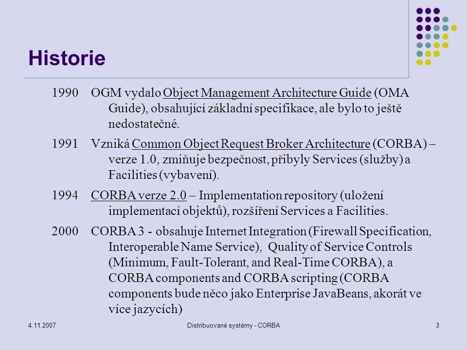 4.11.2007Distribuované systémy - CORBA4 Úvod
