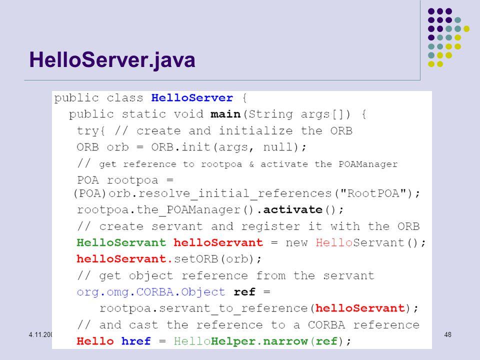 4.11.2007Distribuované systémy - CORBA49 HelloServer.java