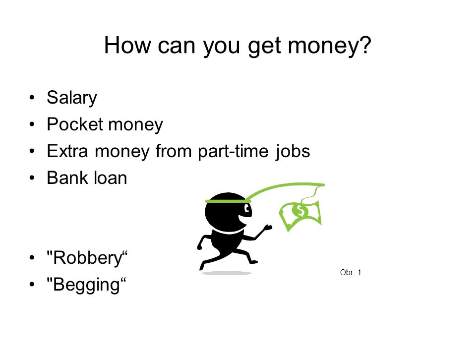 How can you get money.