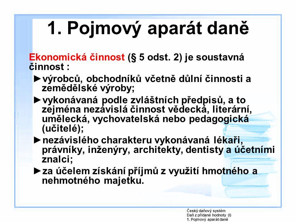Ekonomická činnost (§ 5 odst. 2) je soustavná činnost : ►výrobců, obchodníků včetně důlní činnosti a zemědělské výroby; ►vykonávaná podle zvláštních p